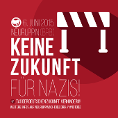 Keine Zukunft für Nazis! Neuruppin, 6. Mai 2015