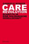 Buch: Care Revolution. Schritte in eine solidarische Gesellschaft