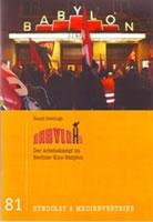 BabyloHn: Der Arbeitskampf im Berliner Kino Babylon. Broschüre von Hansi Oostinga beim Medienvertrieb Syndikat A