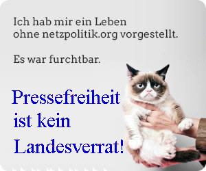 Pressefreiheit ist kein Landesverrat! Solidarität mit Netzpolitik.org (Vorlage: Netzpolitik.org, Montage: LabourNet Germany)