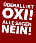 Überall ist OXI! Alle sagen NEIN!