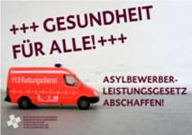 """Kampagne """"Gesundheit für alle! Asylbewerberleistungsgesetz abschaffen!"""""""