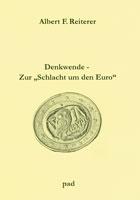 """pad-Verlag: Albert F. Reiterer: Denkwende. Zur """"Schlacht um den Euro"""""""