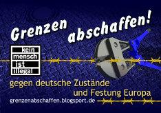 Grenzen abschaffen! gegen deutsche Zustände und Festung Europa