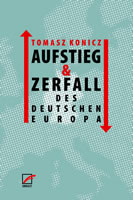 """Buch """"Aufstieg und Zerfall des Deutschen Europa"""" von Tomasz Konicz"""