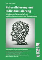 BdWi-Studienheft 10: Naturalisierung und Individualisierung. Beiträge der Wissenschaft zur Legitimation von Armut und Ausgrenzung