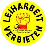 """Aufkleber """"Leiharbeit verbieten"""" von Kollegen der Daimler-Werke Wörth und Bremen"""
