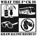 What the f*ck is Krawalltourismus?