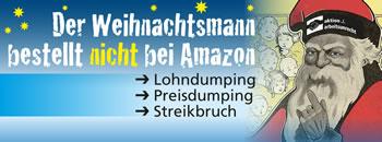 Arbeitsunrecht: Der Weihnachtsmann bestellt NICHT bei Amazon