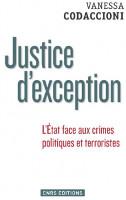 """""""Justice d'exception"""" – Ausnahmegerichtsbarkeit: intensiv diskutiertes Buch der Politologin Vanessa Codaccioni (2014)"""