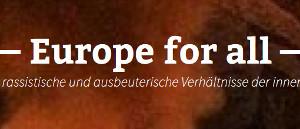 Europa für alle - Kämpfe gegen rassistische und ausbeuterische Verhältnisse der innereuropäischen (Arbeits-)Migration