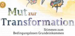Broschüre und Website: Bedingungsloses Grundeinkommen - Mut zur Transformation