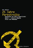 """Buch: """"25 Perestroika – Gespräche mit Boris Kagarlitzki"""""""
