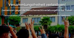 Versammlungsfreiheit verteidigen! Gemeinsam gegen die Menschenrechtsverletzungen in der Türkei! Heilbronn, 4. März 2016