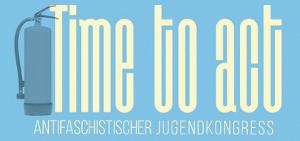 Time to act: Antifaschistischer Jugendkongress