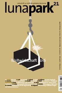 lunapark21 - zeitschrift zur kritik der globalen ökonomie. Heft 33: Wletwirtschaft - schwere Last an dünnem Seil, Frühjahr 2016