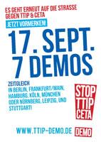 Wir werden TTIP & CETA stoppen! Aufruf zu Großdemonstrationen in sieben Städten am 17. September 2016