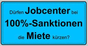 Infografik: Dürfen Jobcenter bei 100%-Sanktionen die Miete kürzen?