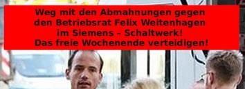 Weg mit den Abmahnungen gegen den Betriebsrat Felix Weitenhagen im Siemens-Schaltwerk Berlin
