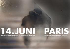 Am 14. Juni: Weltweite Solidaritätsaktionen mit dem Widerstand gegen das neue französische Arbeitsgesetz