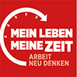 IG Metall-Kampagne: Mein Leben. Meine Zeit. Arbeit neu denken.