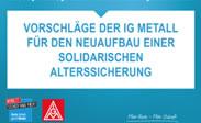 IG Metall fordert Neuaufbau einer solidarischen Alterssicherung