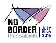 No Border Camp in Thessaloniki 15.-24.2016