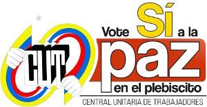 Der grösste kolumbianische Gewerkschaftsbund CUT mobilisiert für das Ja beim Referendum zum Friedensvertrag am 2.10.2016