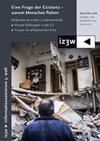 iz3w - Zeitschrift zwischen Nord und Süd - Ausgabe 356 vom September/Oktober 2016: Warum Menschen fliehen. Eine Frage der Existenz