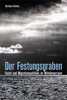 [Buch] Der Festungsgraben. Flucht und Migrationspolitiken im Mittelmeerraum