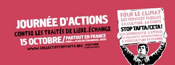 "15. Oktober 2016: Landesweiter Protesttag gegen TAFTA und CETA in Frankreich: ""15 octobre: journée d'actions Stop TAFTA & CETA"""