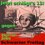 Schwarzer Freitag, der 13. Januar 2017 - Aktionstag gegen Furchtbare Juristen + Horror-Jobs