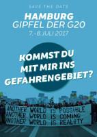 Kommst Du mit mir ins Gefahrengebiet? Gegen den G20-Gipfel am 7./8. Juli 2017 in Hamburg