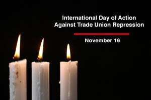 16. November: Globaler Aktionstag gegen Gewerkschafts-Repression / Global Day of Action against trade union repression