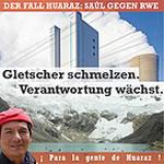 Huaraz: Peruanischer Bergbauer Saúl Luciano Lliuya verklagt RWE. Kampagne von Germanwatch