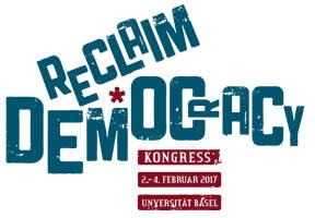 [Kongress 2.-4.2.2017 in Basel] Reclaim Democracy