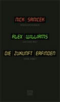 [Buch von Nick Srnicek und Alex Williams] Die Zukunft erfinden, Postkapitalismus und eine Welt ohne Arbeit.