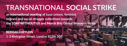 "Transnational social strike – London assembly 10th-11th february 2017 in Vorbereitung von 20F: Transnationaler Migrant_innenstreik ""Tag ohne uns"" / ""a day without us"""
