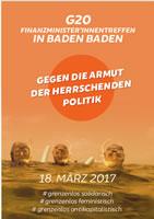 Gegen die Armut der herrschenden Politik! Demonstration no g20 am 18.3.2017 in Baden-Baden anlässlich des FinanzministerInnentreffen G20