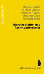 Buch von Bodo Zeuner, Jochen Gester, Michael Fichter, Joachim Kreis und Richard Stöss: Gewerkschaften und Gewerkschaften und RechtsextremismusRechtsextremismus. Anregungen für die Bildungsarbeit und politische Selbstverständigung der deutschen Gewerkschaften (2007)