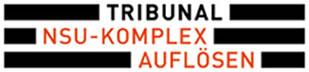 """[17.-21. Mai 2017 in Köln] Tribunal """"NSU-Komplex auflösen"""""""