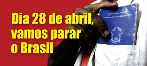 Das Plakat mit dem alle brasilianischen Gewerkschaftsverbände zum Generalstreik am 28.4.2017 aufrufen