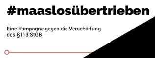 Verfassungswidrig und #maaslosübertrieben - stoppt die Änderungen der §113 und §114StGB!
