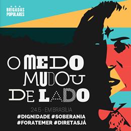 """""""Die Amngst hat die Seiten gewechselt"""" Volksbrigaden Plakat am 24.5.2017 in Brasilia"""