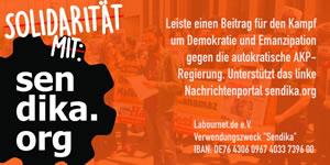 Ismail Küpeli, LabourNet Germany und viele andere UnterstützerInnen rufen zur Spenden für SENDİKA - www.sendika.org auf