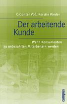 """Buch von Günter Voß """"Der arbeitende Kunde. Wenn Konsumenten zu unbezahlten Mitarbeitern werden"""" (Campus 2005)"""