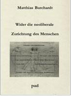 Matthias Burchardt: Wider die neoliberale Zurichtung des Menschen
