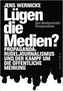Buch: Lügen die Medien? Propaganda, Rudeljournalismus und der Kampf um die öffentliche Meinung.