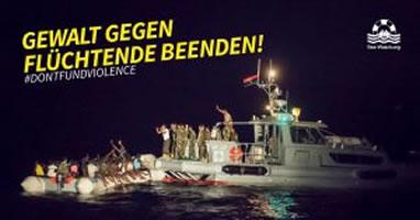 Sea-Watch: EU-finanzierte Gewalt gegen Flüchtende durch Libysche Küstenwache beenden!