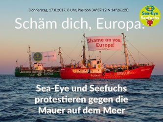 Shame on you, Europe! Sea-Eye und Seefuchs: Protest im Mittelmeer